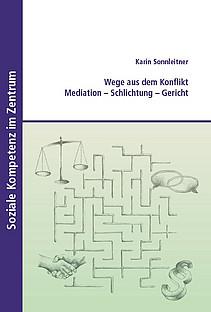 Buchcover: Wege aus dem Konflikt. Mediation - Schlichtung - Gericht