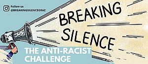 Megaphon stoßt die Worte Breaking Silence aus. Darunter steht the anti-racist challenge.