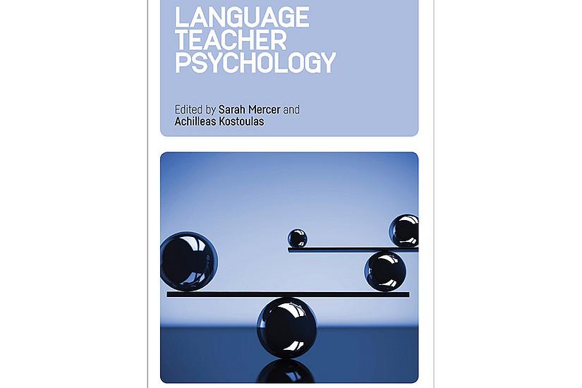 Die Psychologie der Lehrenden steht im Mittelpunkt des neu erschienen Buchs von Sarah Mercer und Achilleas Kostoulas. Cover: Multilingual Matters