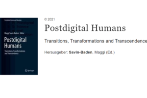 Postdigital Humans:Transitions, Transformations And Transcendence