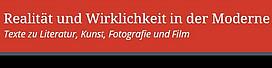 """Datenbank """"Realität und Wirklichkeit in der Moderne. Texte zu Literatur, Kunst, Fotografie und Film"""""""