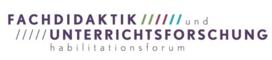 Habilitationsforum Fachdidaktik & Unterrichtsforschung