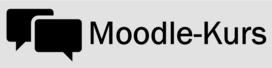 Hier geht's zum Moodle Kurs!