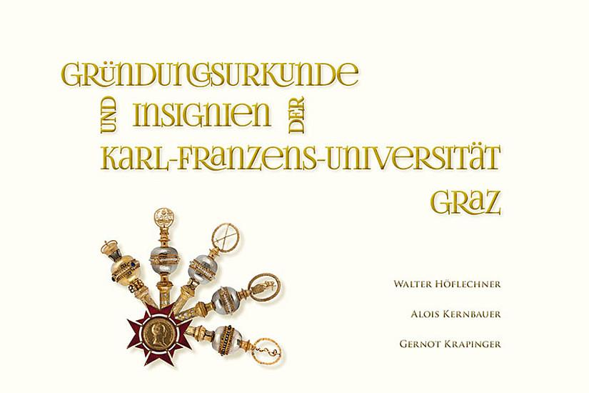 Erschienen im Grazer Universitätsverlag: Gründungsurkunde und Insignien der Karl-Franzens-Universität Graz