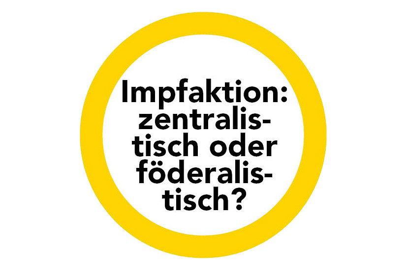 Zentralismus oder Föderalismus – was hilft mehr bei einer Impfaktion?