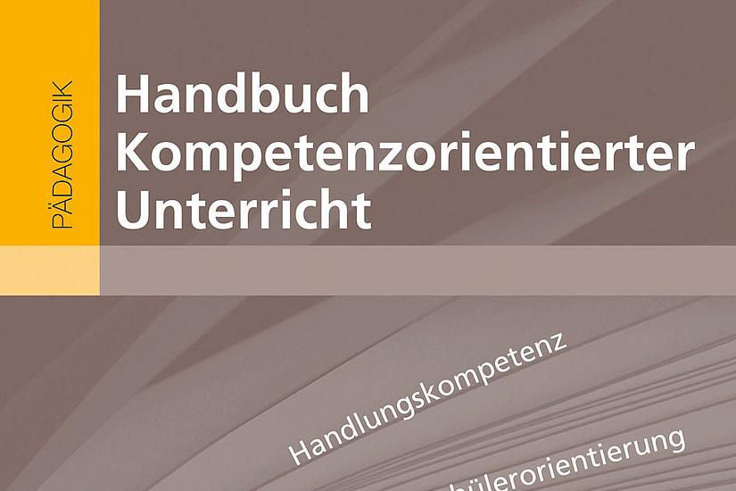 Manuela Paechter / Michaela Stock / Sabine Schmölzer-Eibinger / Peter Slepcevic-Zach / Wolfgang Weirer (Hg.): Handbuch Kompetenzorientierter Unterricht. Weinheim: Beltz 2012. Gebundene Ausgabe: 336 Seiten