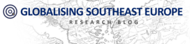 Research Blog: Globalising Southeast Europe