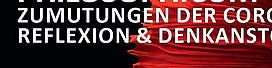 PHILOSOPHICUM - Zumutung Corona, u.a. mit Klaus Wegleitner, KHG Graz & Inst. für Phil., 16.04.2021